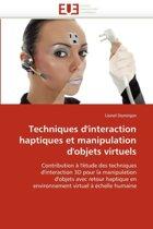 Techniques d''interaction Haptiques Et Manipulation d''objets Virtuels
