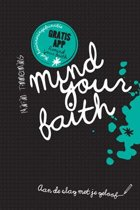 Mind your faith