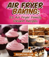 Omslag van 'Air Fryer Baking: 25 Air Fryer Family Dessert Recipes'