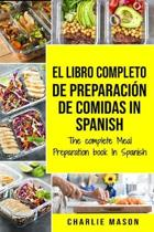 El Libro Completo De Preparaci�n De Comidas In Spanish/ The Complete Meal Preparation book In Spanish (Spanish Edition)