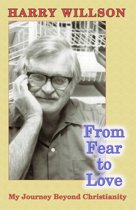 From Fear To Love: My Journey Beyond Christianity