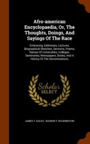 Afro-American Encyclopaedia, Or, the Thoughts, Doings, and Sayings of the Race