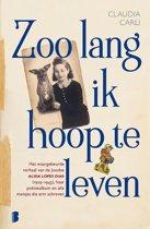 Boek cover Zoo lang ik hoop te leven van Claudia Carli (Paperback)