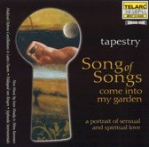Song of Songs - Come into my Garden / Tapestry