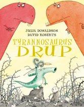 Tyrannosaurus Drup