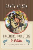 Poachers, Polluters & Politics