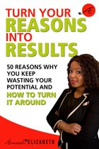 Turn Your Reasons Into Results