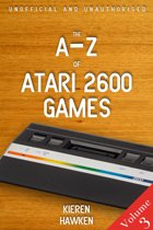 The A-Z of Atari 2600 Games: Volume 3