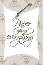 Paper Endures Everything