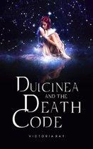 Dulcinea and The Death Code