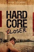 Hardcore [c]loser
