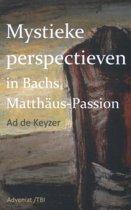 Mystieke perspectieven in Bach's Matthäus Passion