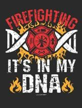 Firefighting It's in My DNA