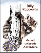 Billy Raccoon's Grand Colorado Adventure