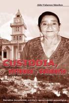 Custodia, Virtuosa Y Solidaria