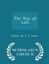 The Way of Life - Scholar's Choice Edition