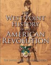 The West Point History of the American Revolution