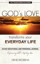 God's Love Transforms Your Everyday Life