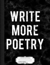 Write More Poetry Composition Notebook