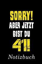 Sorry Aber Jetzt Bist Du 41 Notizbuch