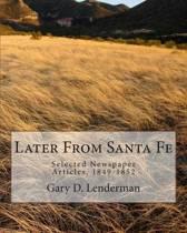 Later from Santa Fe