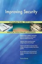 Improving Security A Complete Guide - 2019 Edition