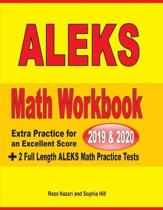 ALEKS Math Workbook 2019 - 2020: Extra Practice for an Excellent Score + 2 Full Length ALEKS Math Practice Tests