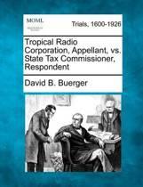 Tropical Radio Corporation, Appellant, vs. State Tax Commissioner, Respondent