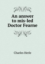 An Answer to Mis-Led Doctor Fearne