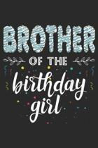 Brother of the Birthday Girl: Family Donut B day Brother of the Birthday Girl Party Journal/Notebook Blank Lined Ruled 6x9 100 Pages
