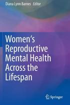 Women's Reproductive Mental Health Across the Lifespan