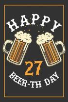 27th Birthday Notebook: Lined Journal / Notebook - Beer Themed 27 yr Old Gift - Fun And Practical Alternative to a Card - 27th Birthday Gifts