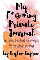 My F*#@ing Private Journal