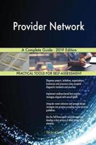 Provider Network a Complete Guide - 2019 Edition