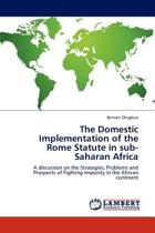 The Domestic Implementation of the Rome Statute in Sub-Saharan Africa