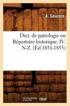 Dict. de Patrologie Ou R pertoire Historique. IV. N-Z. ( d.1851-1855)