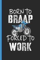 Born To Braap Forced To Work