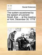 The System Occasioned by the Speech of Leonard Smelt, Esq. ... at the Meeting at York, December 30, 1779