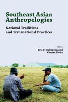 Southeast Asian Anthropologies