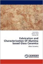Fabrication and Characterization of Alumina Based Glass Ceramics