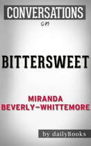 Conversations on Bittersweet By Miranda Beverly-Whittemore