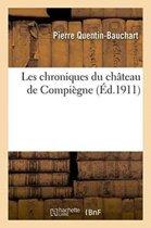 Les Chroniques Du Ch�teau de Compi�gne