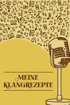 Meine Klangrezepte: Notenheft DIN-A5 mit 100 Seiten leerer Notenzeilen zum Notieren von Noten und Melodien f�r Komponistinnen, Komponisten
