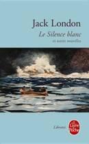Le Silence blanc et autres nouvelles