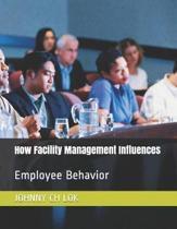 How Facility Management Influences