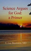Science Argues for God