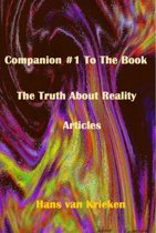 Companion #1 To The Book The Truth About Reality; Articles