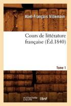 Cours de Litt rature Fran aise. Tome 1, [1] ( d.1840)
