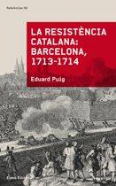 La resistència catalana: Barcelona 1713-1714