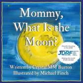 Mommy, What Is the Moon?